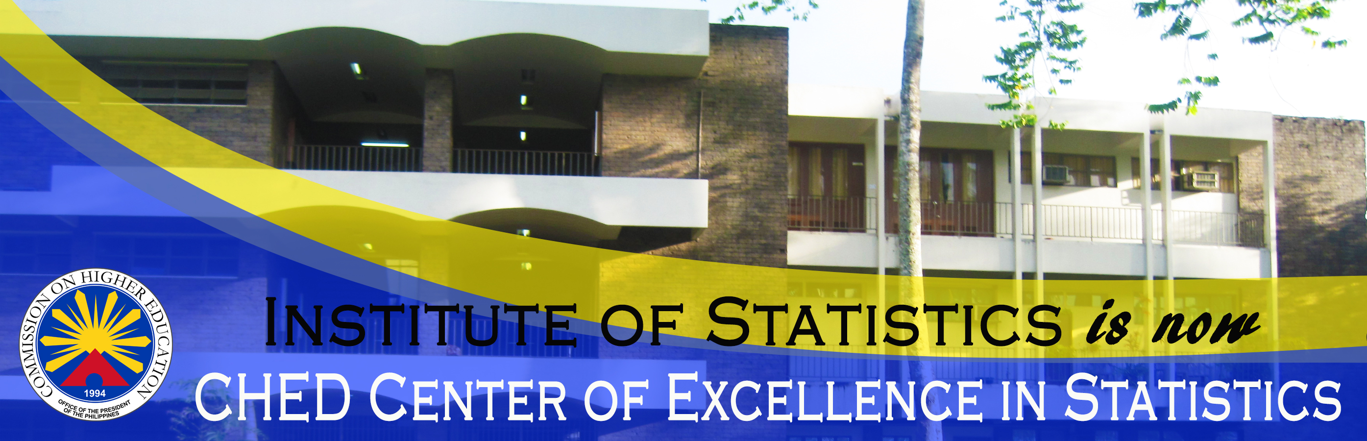 INSTAT: Now CHED Center of Excellence in Statistics